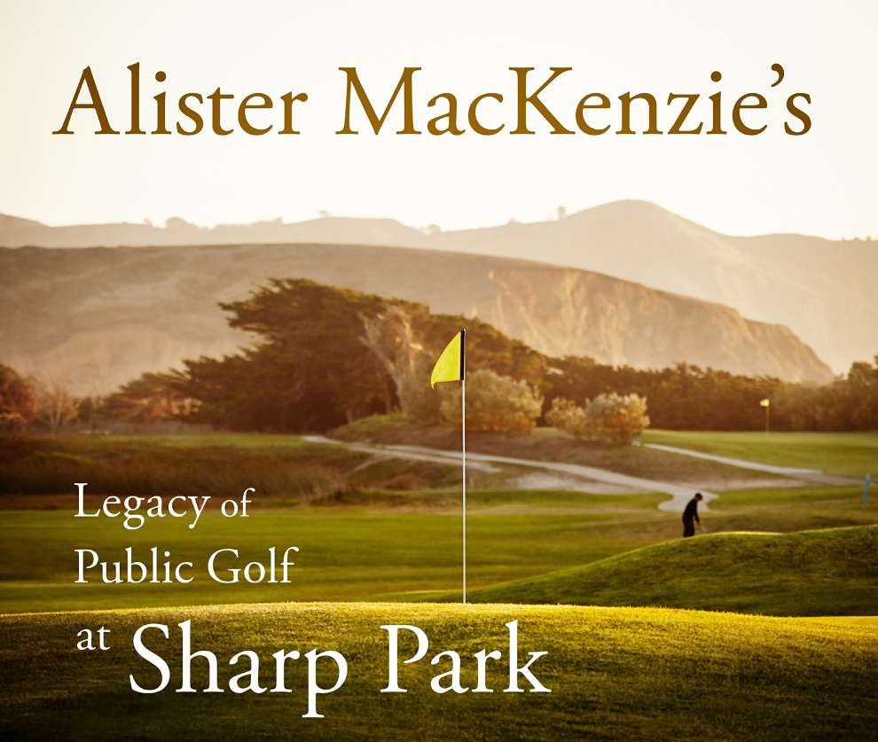 Alister MacKenzie Legacy at Sharp Park